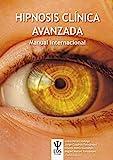Hipnosis clínica Avanzada. Manual Internacional (EOS PSICOLOGIA)