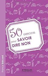 50 exercices pour savoir dire non