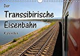 Der Transsibirische Eisenbahn Kalender (Wandkalender 2019 DIN A4 quer): Stationen der Transsib von Moskau zum Baikalsee (Monatskalender, 14 Seiten ) (CALVENDO Mobilitaet)