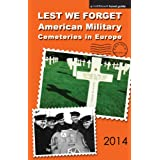 Lest We Forget, American Military Cemeteries in Europe (English Edition)
