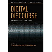 Digital Discourse: Language in the New Media (Oxford Studies in Sociolinguistics)