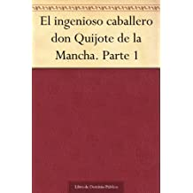 El ingenioso caballero don Quijote de la Mancha. Parte 1