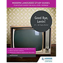 Modern Languages Study Guides: Good Bye, Lenin!: Film Study Guide for AS/A-level German (Film and literature guides)