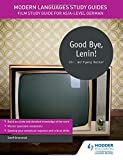 Modern Languages Study Guides: Good Bye, Lenin!: Film Study Guide for AS/A-level Germ...