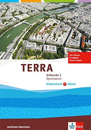 TERRA Erdkunde 3. Ausgabe Nordrhein-Westfalen: Arbeitsbuch mit eBook Klasse 9/10 (TERRA Erdkunde. Ausgabe für Nordrhein-Westfalen Gymnasium ab 2016)