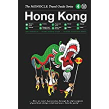 Hong Kong: Monocle Travel Guide (The Monocle Travel Guide Series, Band 4)