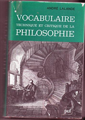 VOCABULAIRE TECHNIQUE ET CRITIQUE DE LA PHILOSOPHIE. 18ème édition par André Lalande