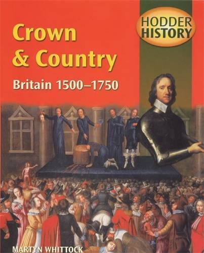 Crown & Country: Britain 1500-1750: Mainstream Edition