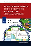 7: COMPUTATIONAL METHODS FOR UNDERSTANDING BACTERIAL AND ARCHAEAL GENOMES (Series On Advances In Bioinformatics And Computational Biology)