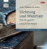 Dichtung und Wahrheit - Teil III und IV: Lesung mit Gert Westphal (1 mp3-CD)