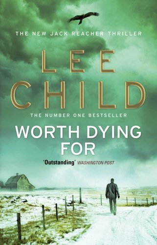 Worth Dying For: (Jack Reacher 15) by Lee Child (2011-08-04)