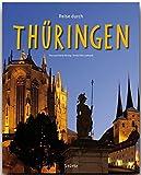 Reise durch THÜRINGEN - Ein Bildband mit über 200 Bildern - STÜRTZ Verlag - Ernst-Otto Luthardt (Autor), Tina und Horst Herzig (Fotografen)