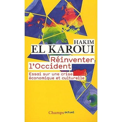 Reinventer L'Occident: Essai Sur Une Crise Economique ET Culturelle by Hakim El Karoui(2011-09-28)
