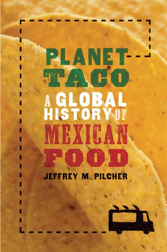 Planet Taco: A Global History of Mexican Food (English Edition)