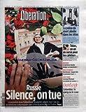 liberation no 7906 du 09 10 2006 russie silence on tue la journaliste anna politkovskaia assassinee samedi etait l une des dernieres voix independantes dans la russie autoritaire de poutine la peine de mort abolie dans les tetes vingt cinq ans