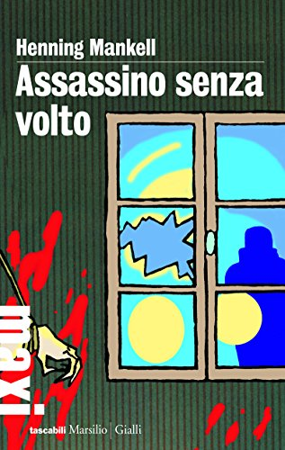 Assassino senza volto: La prima inchiesta del commissario Wallander: 1 di [Mankell, Henning]