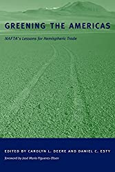 [(Greening the Americas : NAFTA's Lessons for Hemispheric Trade)] [Edited by C.L. Deere ] published on (October, 2002)
