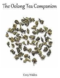The Oolong Tea Companion (The Tea Companion Book 3) (English Edition)
