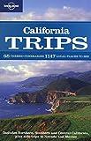 California Trips (Lonely Planet Regional Guide) - Ryan VerBerkmoes, Sara Benson, Andy Benson
