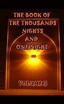The Book of the Thousand Nights and One Night (Illustrated) (Volume 3) by [Anonymous]