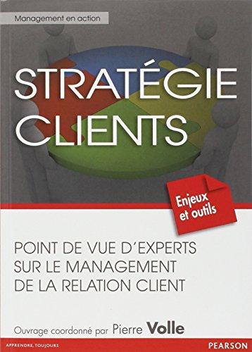 stratégie clients :  Points de vue d'experts sur le management de la relation client