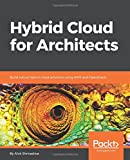 Hybrid Cloud for Architects: Build robust hybrid cloud solutions using AWS and OpenStack (English Edition)
