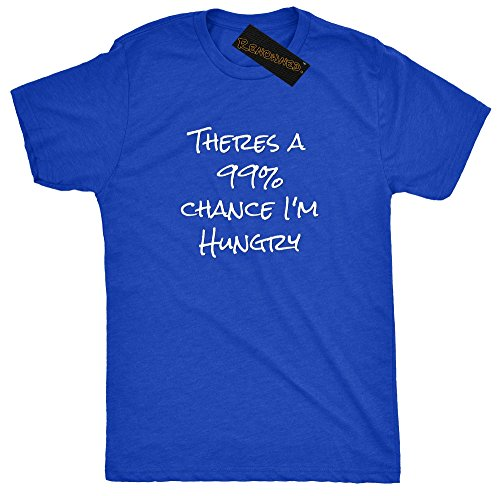 renowned-novelty-theres-a-99-chance-im-hungry-mens-t-shirt-blue-medium