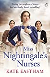Miss Nightingale's Nurses: During the toughest of times, has she finally found her ca...