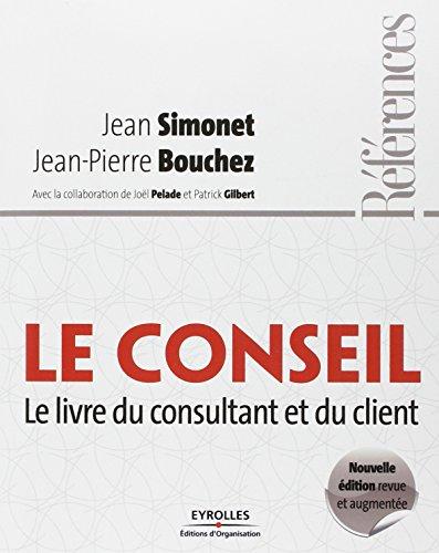 Le conseil: Le livre du consultant et du client