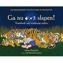 Ga nu slapen!: troostboek voor wanhopige ouders