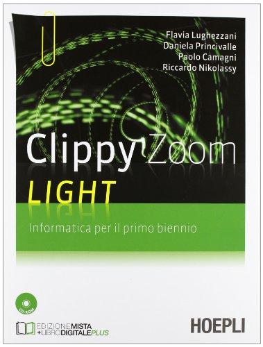 Clippy Zoom Light. Informatica per il 1° biennio. Con CD-ROM