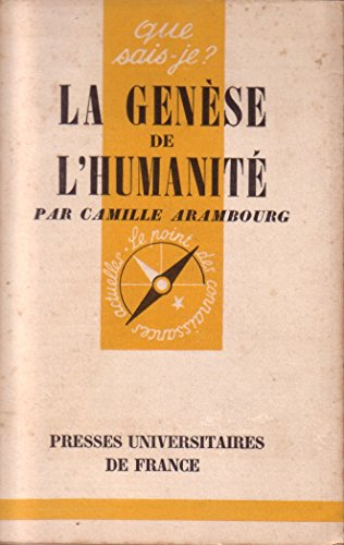 La genèse de l'humanité. Que sais-je? N° 106. Editions P.U.F. Que sais-je? 1952. (Géologie, Paléontologie, Préhistoire)