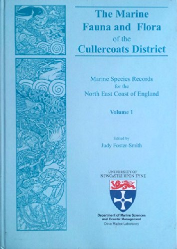 The Marine Fauna and Flora of the Cullercoats District: v. 1 & 2: Marine Species Records for the North East Coast of England East Coast Marine