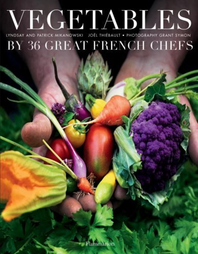 Vegetables by Forty French Chefs by Patrick Mikanowski (2009-09-29)