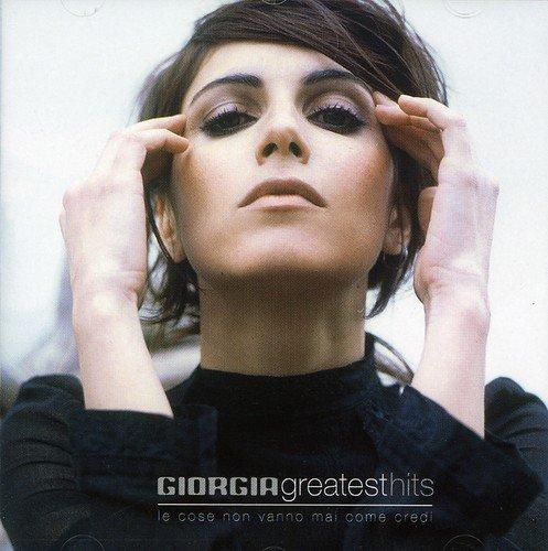 Giorgia - Greatest Hits: Le Cose Non Vanno Mai Come Credi by Giorgia (2003-10-14) -