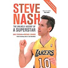 Steve Nash: The Unlikely Ascent of a Superstar by Feschuk, Dave, Grange, Michael (2014) Paperback