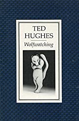 Wolfwatching by Ted Hughes (1989-09-18)