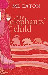 The Elephants' Child: a lonely little English girl finds love and friendship: Volume 1 (The Faraway Lands) by M L Eaton (2015-01-29)