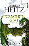 Drachengift: Roman (Drachen (Heitz), Band 3)