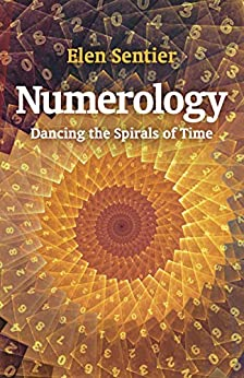 Numerology: Dancing the Spirals of Time (English Edition)