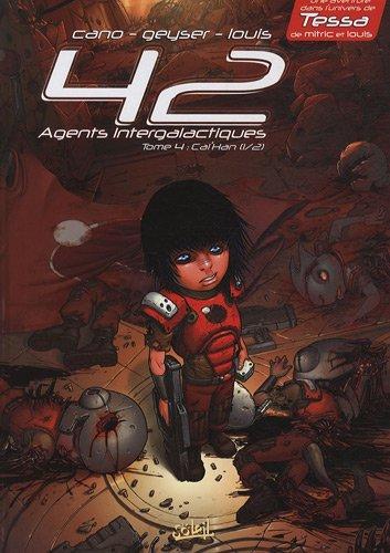 42 agents intergalactiques T04: Cal'Han