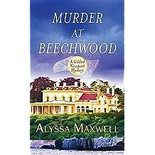 Murder at Beechwood: A Gilded Newport Mystery by Alyssa Maxwell (2015-08-01)