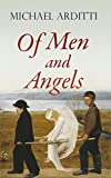 Of Men And Angels by Michael Arditti