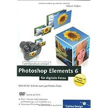 Photoshop Elements 6 für digitale Fotos: Schritt für Schritt zum perfekten Foto (Galileo Design)