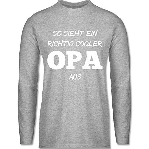 Shirtracer Opa - So Sieht ein Richtig Cooler Opa Aus - Herren Langarmshirt Grau Meliert