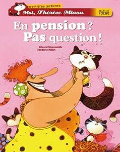 """Afficher """"Moi, Thérèse Miaou En pension ? Pas question !"""""""
