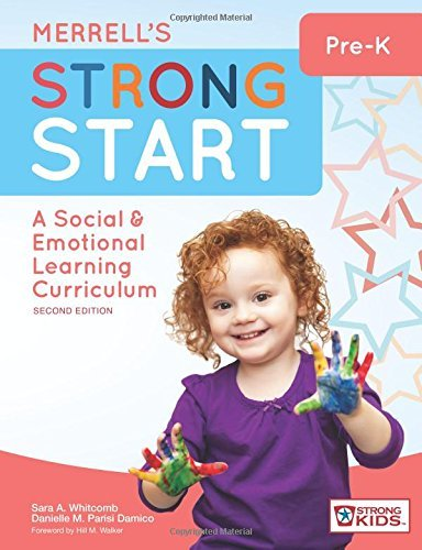 Merrell's Strong Start_Pre-K: A Social and Emotional Learning Curriculum, Second Edition by Sara A. Whitcomb Ph.D. (2016-03-08)