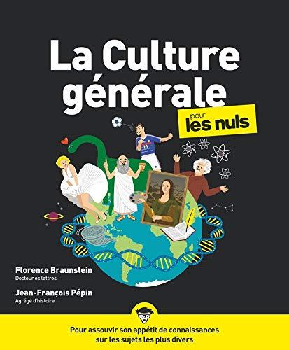 La Culture générale Pour les Nuls, 3e édition par Florence BRAUNSTEIN