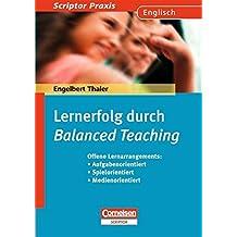 Scriptor Praxis: Lernerfolg durchBalanced Teaching: Offene Lernarrangements: Aufgabenorientiert - Spielorientiert - Medienorientiert. Buch
