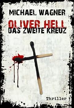 Oliver Hell - Das zweite Kreuz (Bonn - Krimi: Oliver Hells dritter Fall) von [Wagner, Michael]